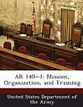 AR 140-1: Mission, Organization, and Training