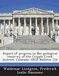 Report of Progress in the Geological Resurvey of the Cripple Creek District, Colorado: Usgs Bulletin 254