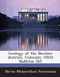 Geology of the Boulder District, Colorado: Usgs Bulletin 265