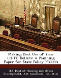 Making Best Use of Your Lihtc Dollars: A Planning Paper for State Policy Makers
