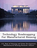 Technology Roadmapping for Manufactured Housing
