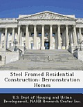 Steel Framed Residential Construction: Demonstration Homes