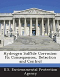 Hydrogen Sulfide Corrosion: Its Consequences, Detection and Control