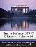 Missile Defense: Strat X Report, Volume 16