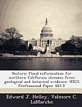 Historic Flood Information for Northern California Streams from Geological and Botanical Evidence: Usgs Professional Paper 485-E