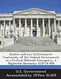 Justice and Law Enforcement: Continuity of the Federal Government in a Critical National Emergency, a Neglected Necessity: LCD-78-409