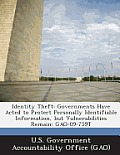 Identity Theft: Governments Have Acted to Protect Personally Identifiable Information, But Vulnerabilities Remain: Gao-09-759t