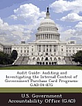 Audit Guide: Auditing and Investigating the Internal Control of Government Purchase Card Programs: Gao-04-87g