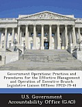 Government Operations: Practices and Procedures for the Effective Management and Operation of Executive Branch Legislative Liaison Offices: F