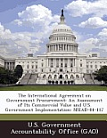 The International Agreement on Government Procurement: An Assessment of Its Commercial Value and U.S. Government Implementation: Nsiad-84-117