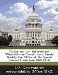 Justice and Law Enforcement: Whistleblower Complainants Rarely Qualify for Office of the Special Counsel Protection: Ggd-85-53