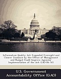 Information Quality ACT: Expanded Oversight and Clearer Guidance by the Office of Management and Budget Could Improve Agencies' Implementation