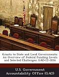 Grants to State and Local Governments: An Overview of Federal Funding Levels and Selected Challenges: Gao-12-1016