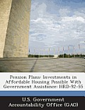 Pension Plans: Investments in Affordable Housing Possible with Government Assistance: Hrd-92-55