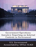 Government Operations: Executive Reporting on Internal Controls in Government