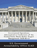 Government Operations: Administrative Conference of the United States Needs Better Project Management: Ggd-80-13