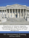 Department of Interior Inspector General Reports: Audit of Oil and Gas Permitting Process, Bureau of Land Management