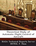 Theoretical Study of Automatic Flight Control of Aircraft