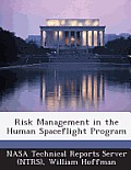 Risk Management in the Human Spaceflight Program