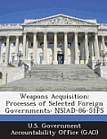 Weapons Acquisition: Processes of Selected Foreign Governments: Nsiad-86-51fs