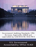 Government Auditing Standards: 1994 Revision, Supersedes 149628 and Superseded by Gao-03-673g: Ocg-94-4