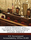 Financial Management: Army Conventional Ammunition Production Not Effectively Accounted for or Controlled: Afmd-92-57