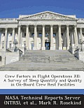 Crew Factors in Flight Operations XII: A Survey of Sleep Quantity and Quality in On-Board Crew Rest Facilities