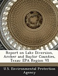 Report on Lake Diversion, Archer and Baylor Counties, Texas: EPA Region VI