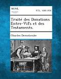 Traite Des Donations Entre-Vifs Et Des Testaments.