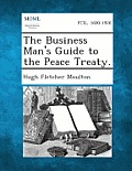 The Business Man's Guide to the Peace Treaty.