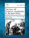 The Law of Evidence Applicable to British India.