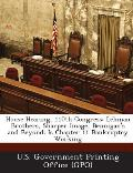 House Hearing, 110th Congress: Lehman Brothers, Sharper Image, Bennigan's and Beyond: Is Chapter 11 Bankruptcy Working