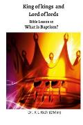 King of kings and Lord of Lords: Bible Lesson 10: What is Baptism?