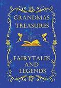 Grandmas Treasures Fairytales and Legends