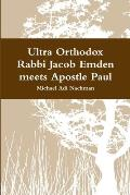 Ultra Orthodox Rabbi Jacob Emden meets Apostle Paul