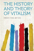 History and Theory of Vitalism (Latest Edition)
