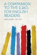 Companion to the Iliad for English Readers
