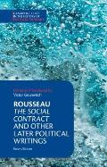 Rousseau The Social Contract & Other Later Political Writings