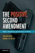 Positive Second Amendment Rights Regulation & The Future Of Heller