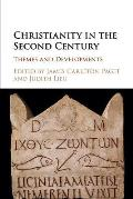 Christianity in the Second Century: Themes and Developments