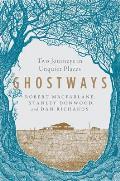 Ghostways Two Journeys in Unquiet Places