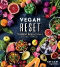 Vegan Reset The 28 Day Plan to Kickstart Your Healthy Lifestyle