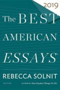 The Best American Essays: 2019