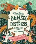 Not One Damsel in Distress Heroic Girls from World Folklore