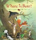 Where Is Bear? Padded Board Book