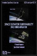 Space Elevator Survivability Space Debris Mitigation