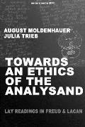 Towards an Ethics of the Analysand