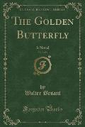 The Golden Butterfly, Vol. 3 of 3: A Novel (Classic Reprint)