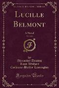 Lucille Belmont, Vol. 2 of 3: A Novel (Classic Reprint)