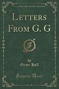 Letters from G. G (Classic Reprint)